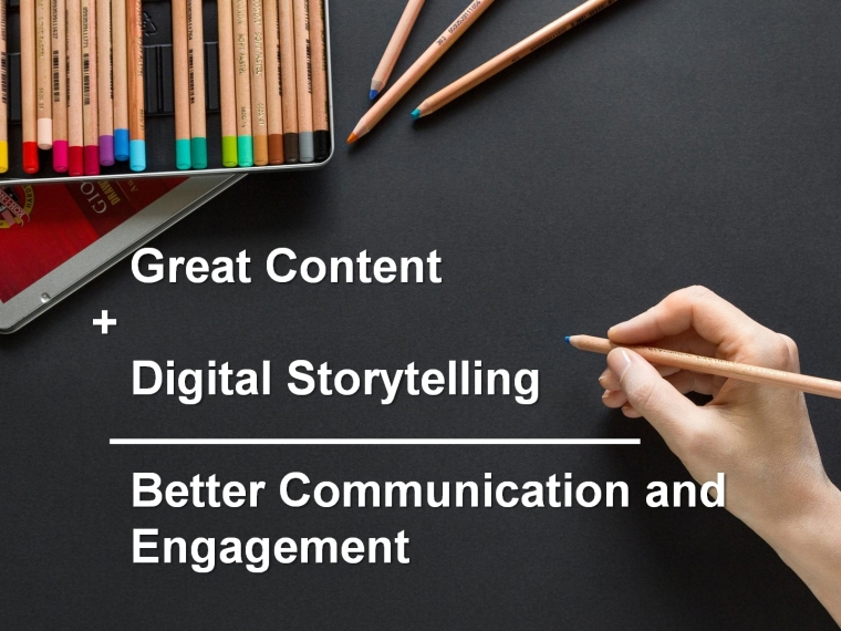 great content plus digital storytelling creates better communication and engagement